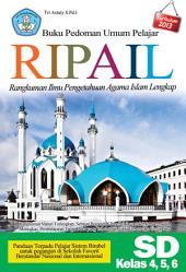 Buku Pedoman Umum Pelajar RIPAIL Rangkuman Ilmu Pendidikan Agama Islam Lengkap SD Kelas 4,5,6