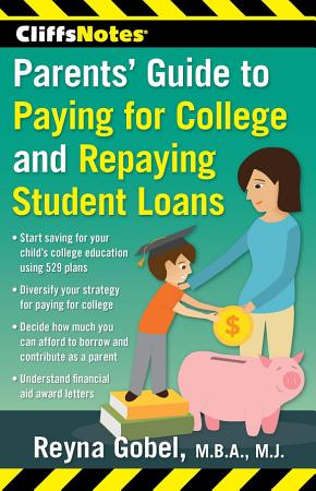Cliffsnotes Parents  Guide to Paying for College and Repaying Student Loans PDF