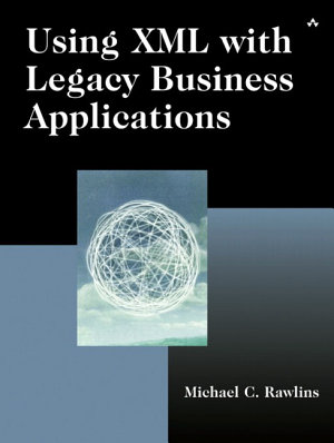 Using XML with Legacy Business Applications PDF