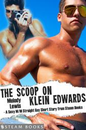 The Scoop on Klein Edwards - A Sexy M/M Straight Guy Short Story from Steam Books