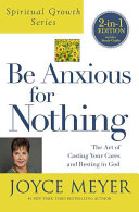 Be Anxious for Nothing  Spiritual Growth Series