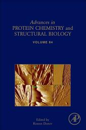 Advances in Protein Chemistry and Structural Biology: Volume 84