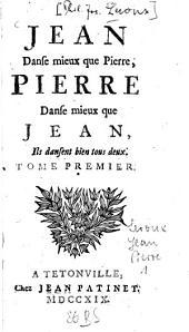 Jean Danse mieux que Pierre, Pierre Danse mieux que Jean, Ils dansent bien tous deux: 1. - 5 Bl., 287 S. : 1 Ill