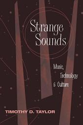 Strange Sounds: Music, Technology and Culture