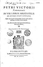 Petri Victorii Commentarii in VIII. libros Aristotelis De Optimo Statu Civitatis