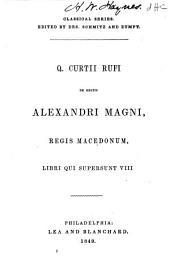 De gestis Alexandri Magni, regis Macedonum, libri qui supersunt VIII.