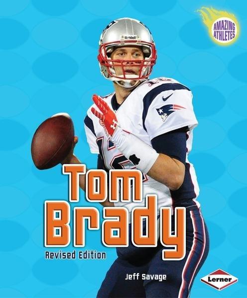 Tom Brady (2nd Revised Edition)