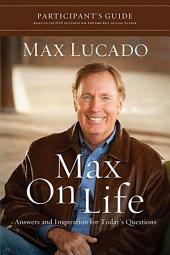 Max On Life DVD-Based Study Participant's Guide: Answers and Insights to Your Most Important Questions