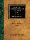 Thayer s Greek English Lexicon of the New Testament
