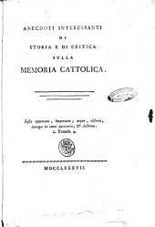 Anecdoti interessanti di storia e di critica sulla memoria cattolica