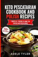 Keto Pescatarian Cookbook And Polish Recipes PDF