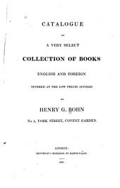 Catalogue of a Very Select Collection of Books: English and Foreign, Offered at the Low Prices Affixed by Henry G. Bohn