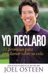 Yo Declaro: 31 Promesas Para Proclamar Sobre Su Vida