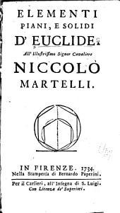 Elementi piani, e solidi d'Euclide ...