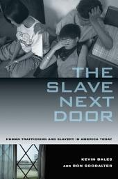 The Slave Next Door: Human Trafficking and Slavery in America Today, Edition 2
