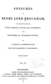 Speeches of Henry Lord Brougham, Upon Questions Relating to Public Rights, Duties, and Interests: With Historical Introductions, and a Critical Dissertation Upon the Eloquence of the Ancients, Volume 3