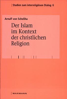 Der Islam im Kontext der christlichen Religion PDF