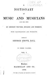 A Dictionary of Music and Musicians: (A.D. 1450-1880)