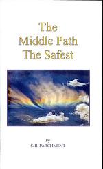 The Middle Path - the Safest