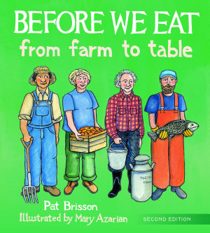 Before We Eat  From Farm to Table  2nd Edition