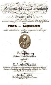 Briefwechsel aus dem Narrenhause oder Ansichten eines armen für verrückt erklärten Unterförsterleins über Forst- und Jagdwesen ...