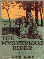 Three ZANE GREY Westerns, Volume 1: Riders of the Purple Sage, The Mysterious Rider, PLUS, The Lone Star Ranger