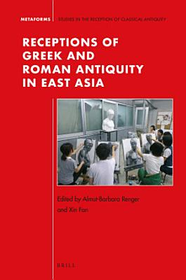 Receptions of Greek and Roman Antiquity in East Asia PDF