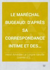 Le Maréchal Bugeaud: d'après sa correspondance intime et des documents inédits, 1784-1840, Volume2