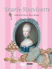 Marie-Antoinette: Un conte historique pour toute la famille !