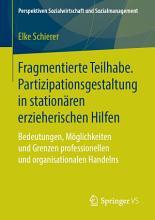 Fragmentierte Teilhabe  Partizipationsgestaltung in station  ren erzieherischen Hilfen PDF