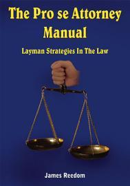 The Pro Se Attorney Manual