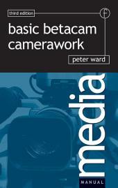 Basic Betacam Camerawork: Edition 3