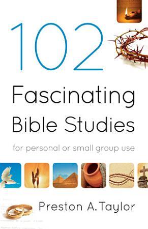 102 Fascinating Bible Studies PDF