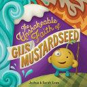 The Unshakeable Faith of Gus Mustardseed