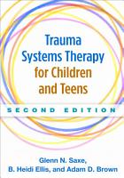 Trauma Systems Therapy for Children and Teens  Second Edition PDF