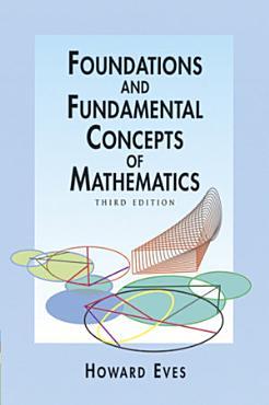 Foundations and Fundamental Concepts of Mathematics PDF