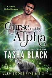 Curse of the Alpha: Episodes 5 & 6: A Tarker's Hollow BBW Shifter Romance Serial