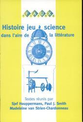 Histoire, jeu, science dans l'aire de la littérature: mélanges offerts à Evert van der Starre
