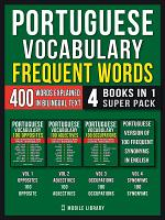 Portuguese Vocabulary - Frequent Words (4 Books in 1 Super Pack)