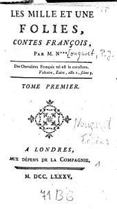 Les Mille Et Une Folies: Contes François, Volume1
