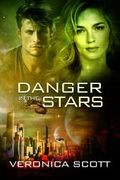 Danger in the Stars: The Sectors SF Romance Series