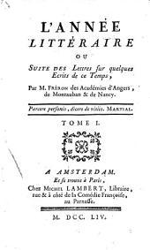 L'Année littéraire, ou, Suite des lettres sur quelques écrits de ce temps: Volume1
