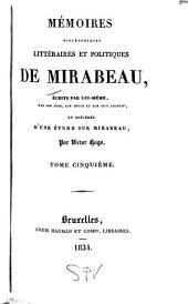 Mémoires biographiques, littéraires et politiques de Mirabeau: Volume5