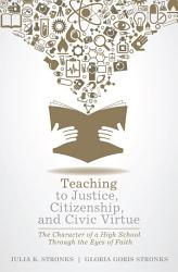 Teaching To Justice Citizenship And Civic Virtue Book PDF