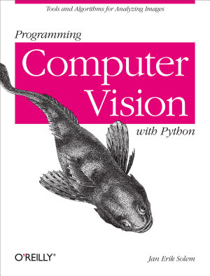 Programming Computer Vision with Python