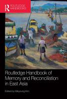 Routledge Handbook of Memory and Reconciliation in East Asia PDF
