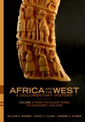 Africa and the West: A Documentary History: Volume 1: From the Slave Trade to Conquest, 1441-1905, Edition 2