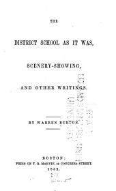 The district school as it was: Scenery-showing, and other writings