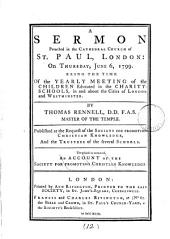 A sermon [on Gal. vi, 7] preached ... June 6, 1799, the time of the yearly meeting of the children educated in the charity-schools in London and Westminster. To which is annexed, An account of the Society for promoting Christian knowledge: Volume 12