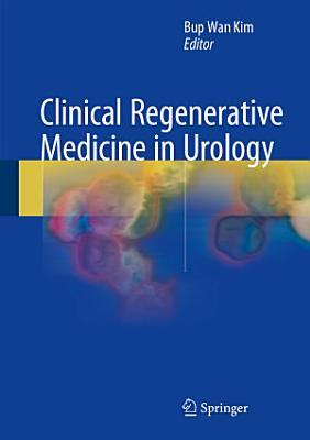 Clinical Regenerative Medicine in Urology
